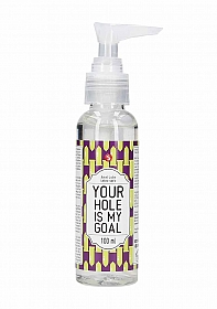 Anal Lube - Your Hole Is My Goal - 100 ml