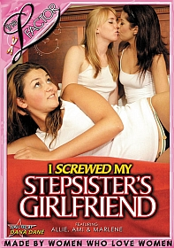 I screwed my stepsisters girlfriend